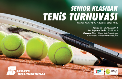 Bilkent Sports International Senior Klasman Tenis Turnuvası / 25 Ağustos