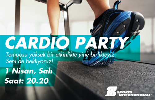 CARDIO PARTY / 1 Nisan, Salı
